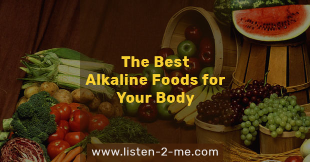 The Best Alkaline Foods for Your Body