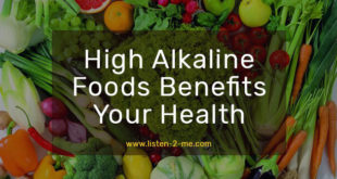 High Alkaline Foods Benefits Your Health